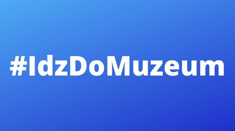 idzDoMuzeum, ciekawe muzea w Polsce